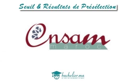 Seuil et Résultats de Présélection Concours ENSAM 2018