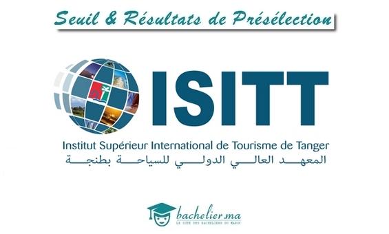 Seuil et Résultats de Présélection ISITT 2018